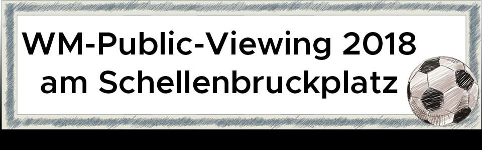 WM Public Viewing 2018 am Schellenbruckplatz