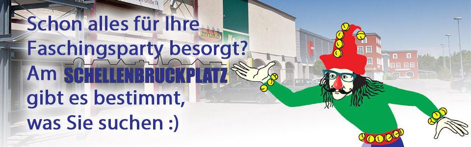 Der Schellenbruckplatz - Unser Einkaufsparadies am Fasching